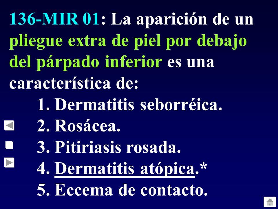 136-MIR 01: La aparición de un pliegue extra de piel por debajo del párpado inferior es una característica de:
