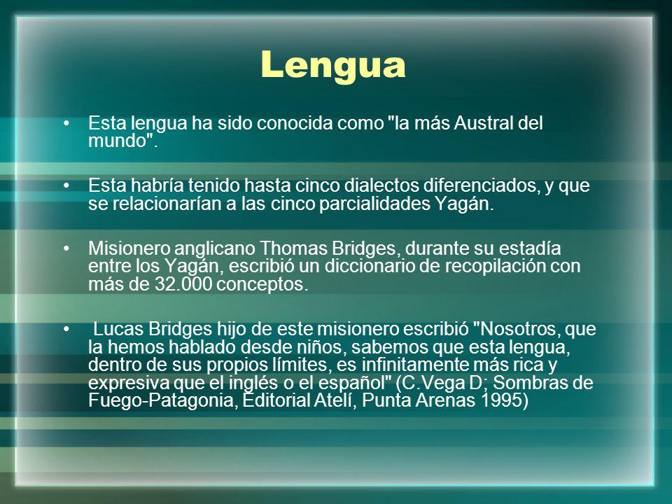 Lengua Esta lengua ha sido conocida como la más Austral del mundo .