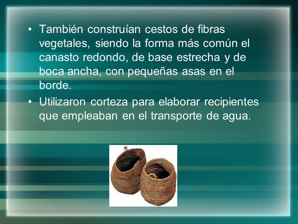 También construían cestos de fibras vegetales, siendo la forma más común el canasto redondo, de base estrecha y de boca ancha, con pequeñas asas en el borde.