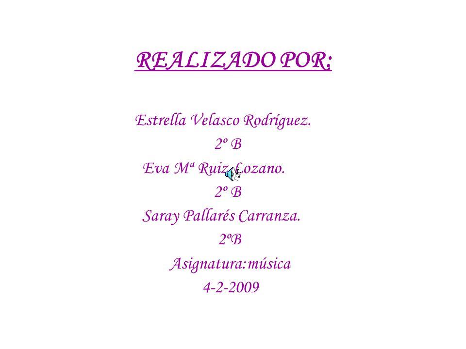 REALIZADO POR: Estrella Velasco Rodríguez. 2º B Eva Mª Ruiz Lozano.