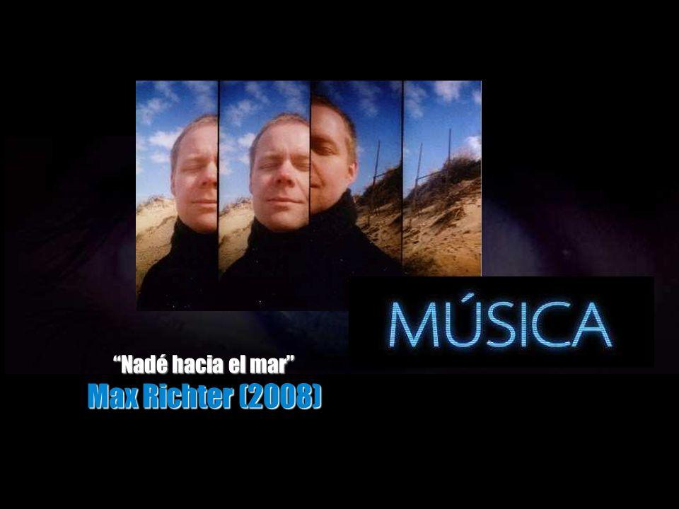 Nadé hacia el mar Max Richter (2008)