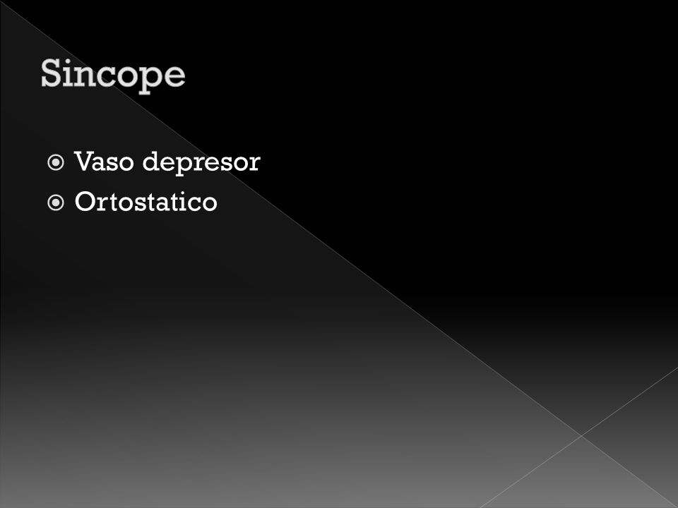 Sincope Vaso depresor Ortostatico