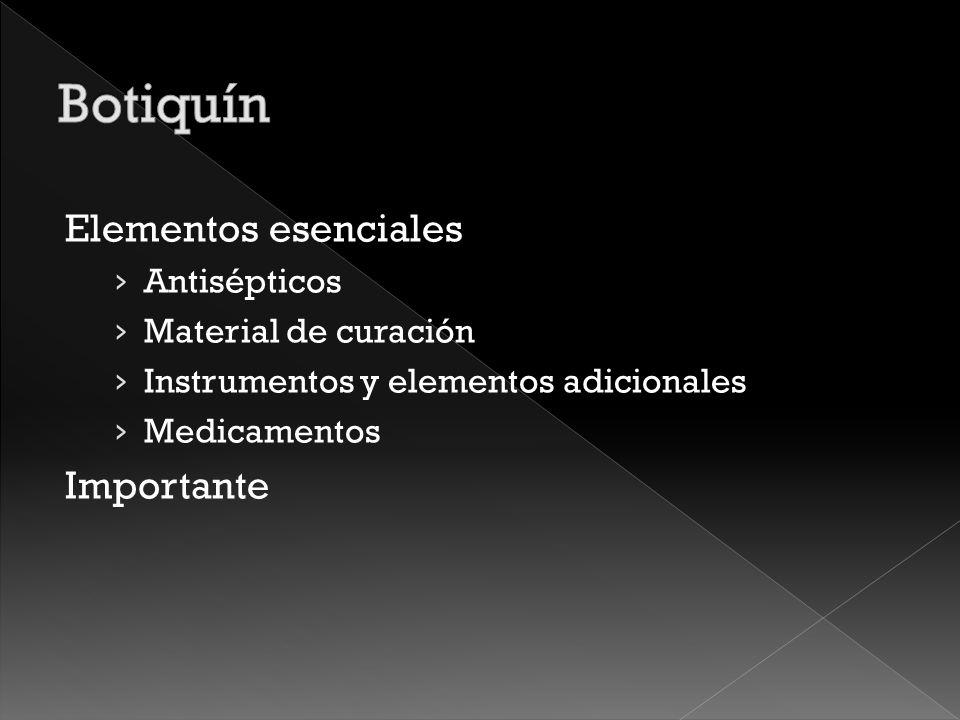 Botiquín Elementos esenciales Importante Antisépticos