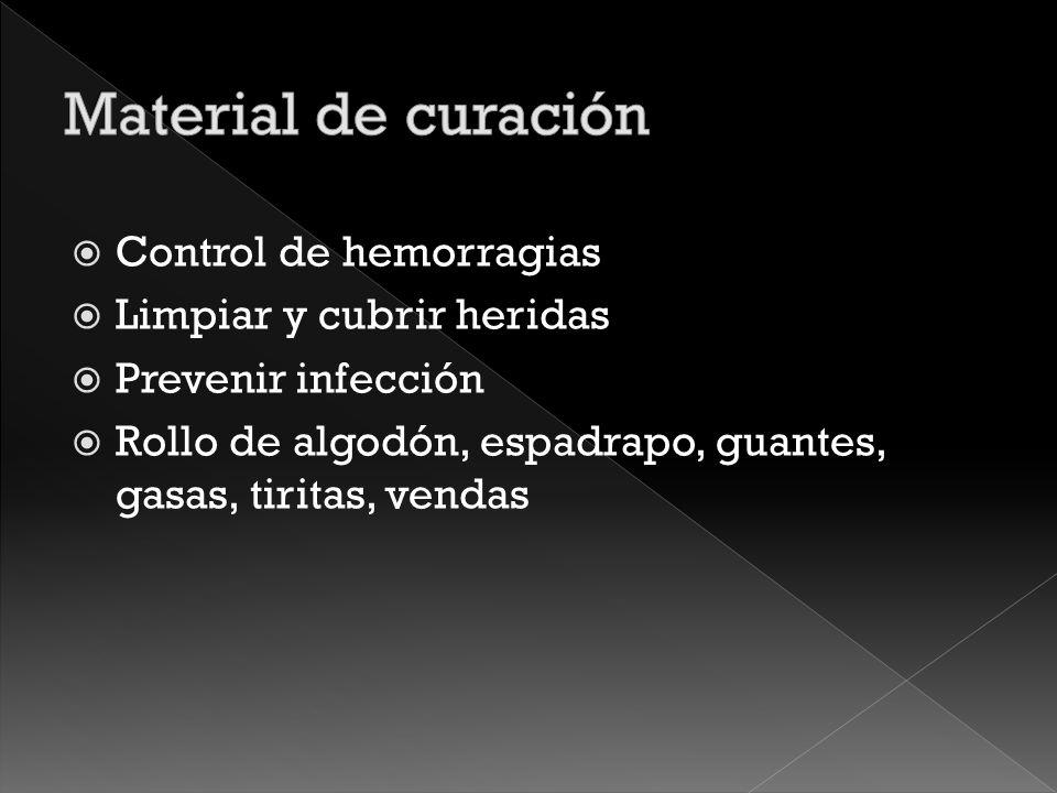 Material de curación Control de hemorragias Limpiar y cubrir heridas