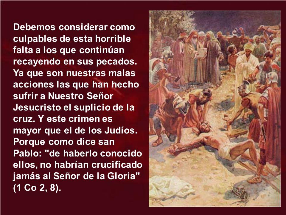 Debemos considerar como culpables de esta horrible falta a los que continúan recayendo en sus pecados.