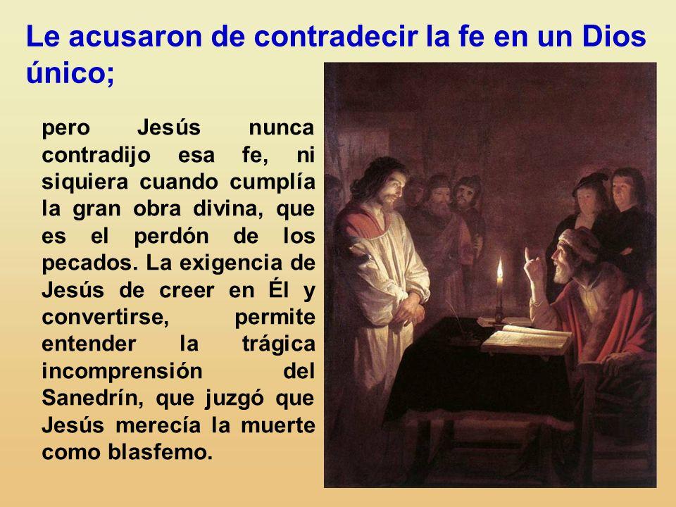 Le acusaron de contradecir la fe en un Dios único;