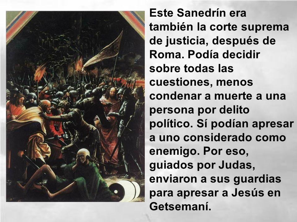 Este Sanedrín era también la corte suprema de justicia, después de Roma.
