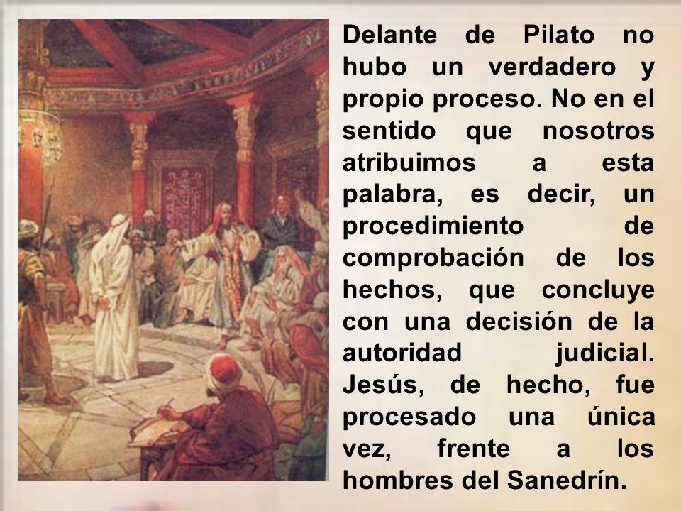 Delante de Pilato no hubo un verdadero y propio proceso