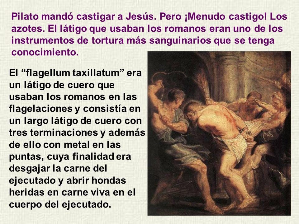 Pilato mandó castigar a Jesús. Pero ¡Menudo castigo. Los azotes