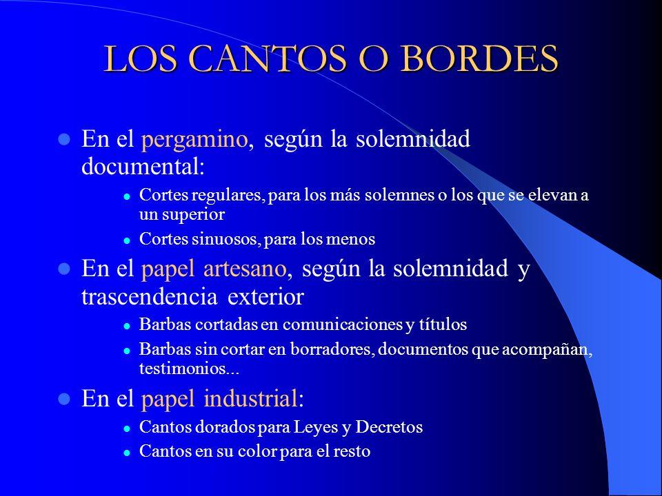 LOS CANTOS O BORDES En el pergamino, según la solemnidad documental: