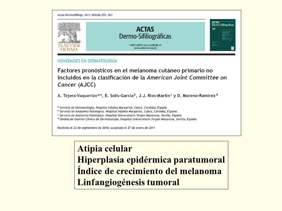 Atipia celular Hiperplasia epidérmica paratumoral.