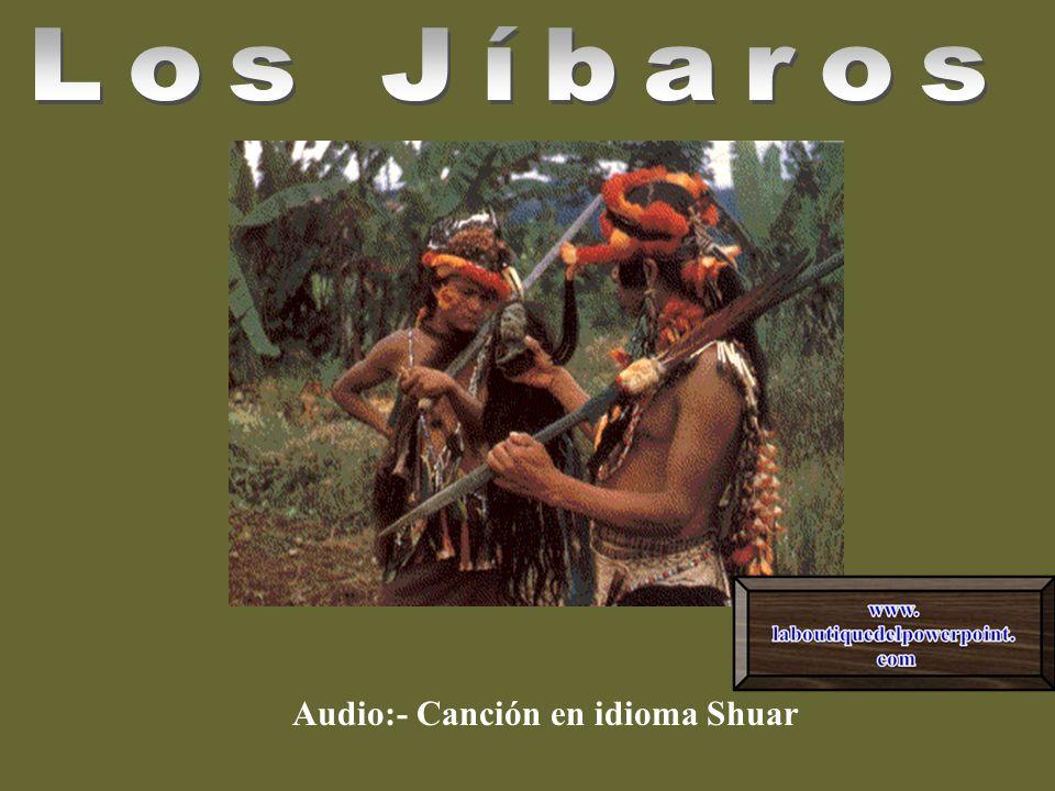 Los Jíbaros Audio:- Canción en idioma Shuar