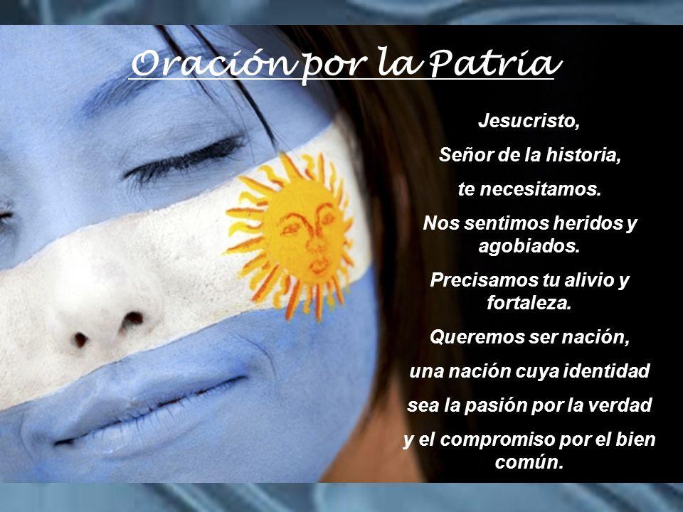 Oración por la Patria Jesucristo, Señor de la historia,