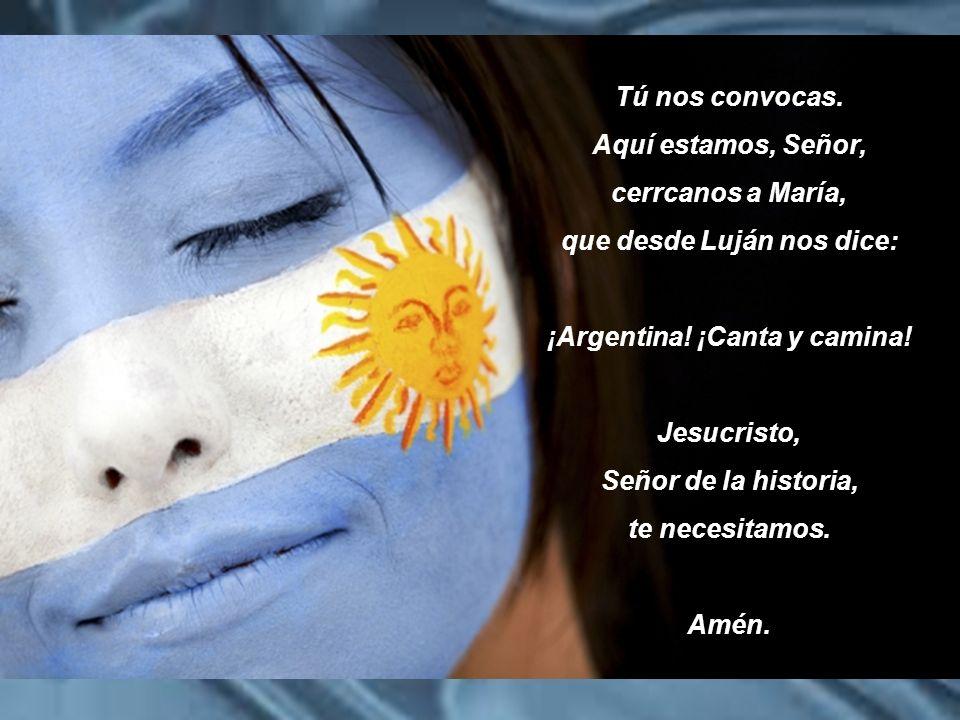 que desde Luján nos dice: ¡Argentina! ¡Canta y camina!