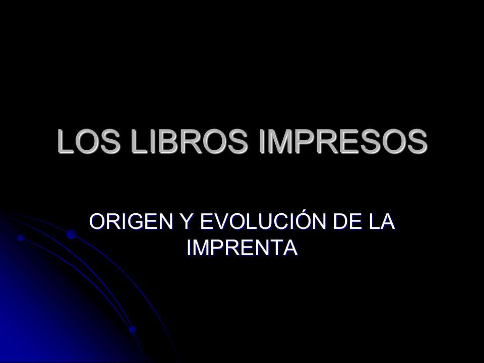 ORIGEN Y EVOLUCIÓN DE LA IMPRENTA