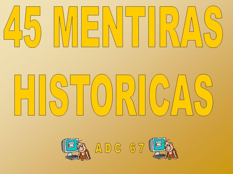 45 MENTIRAS HISTORICAS A D C 6 7
