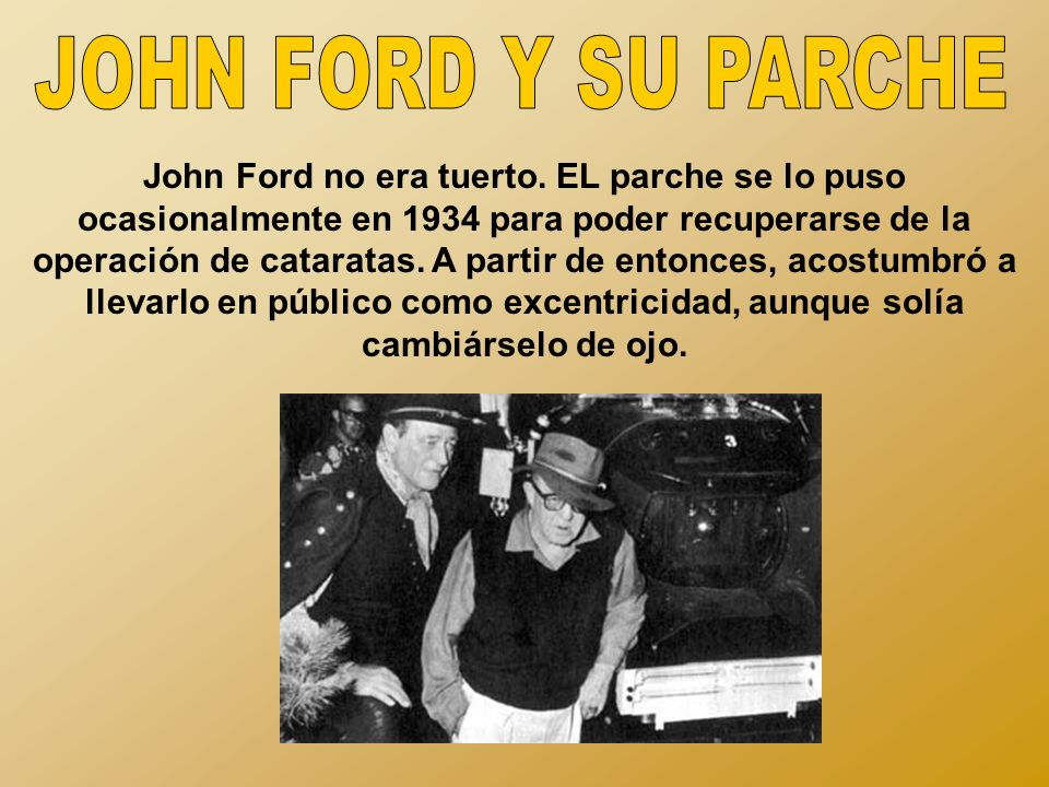 JOHN FORD Y SU PARCHE