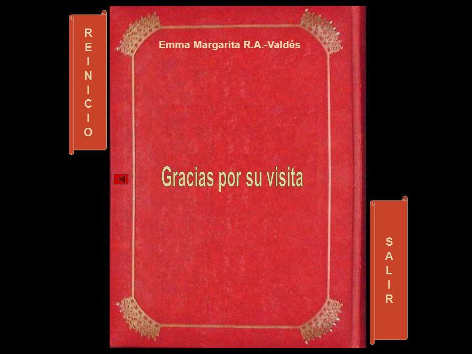 R E I N C O Emma Margarita R.A.-Valdés Gracias por su visita S A L I R