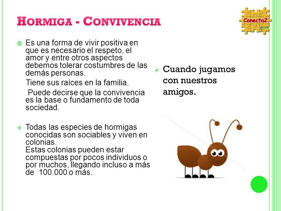 Hormiga - Convivencia Cuando jugamos con nuestros amigos.