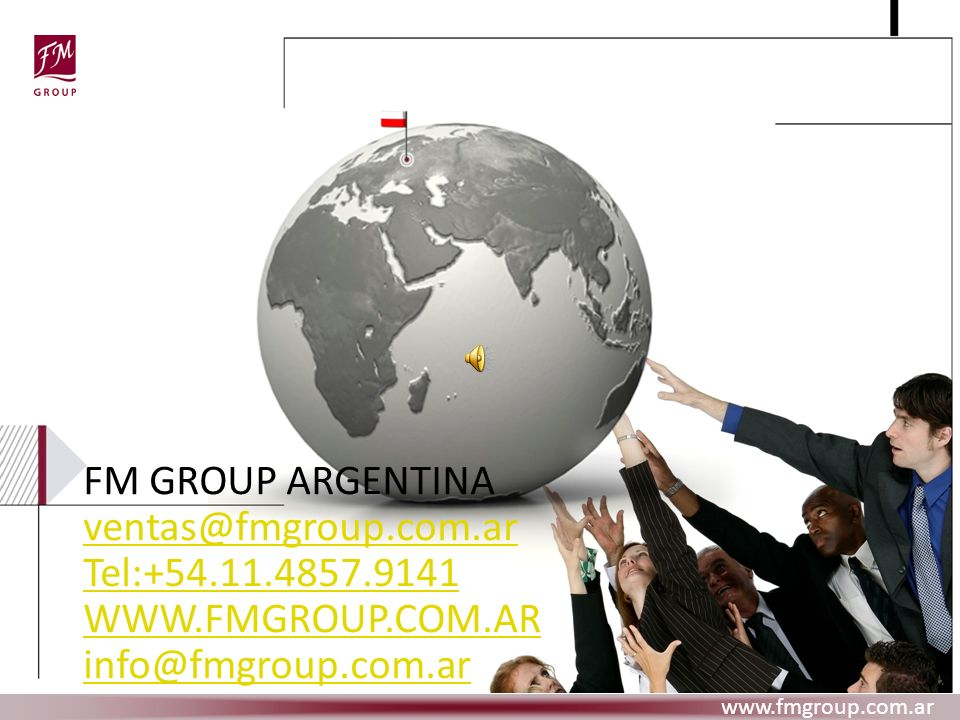 FM GROUP ARGENTINA ventas@fmgroup.com.ar Tel:+54.11.4857.9141