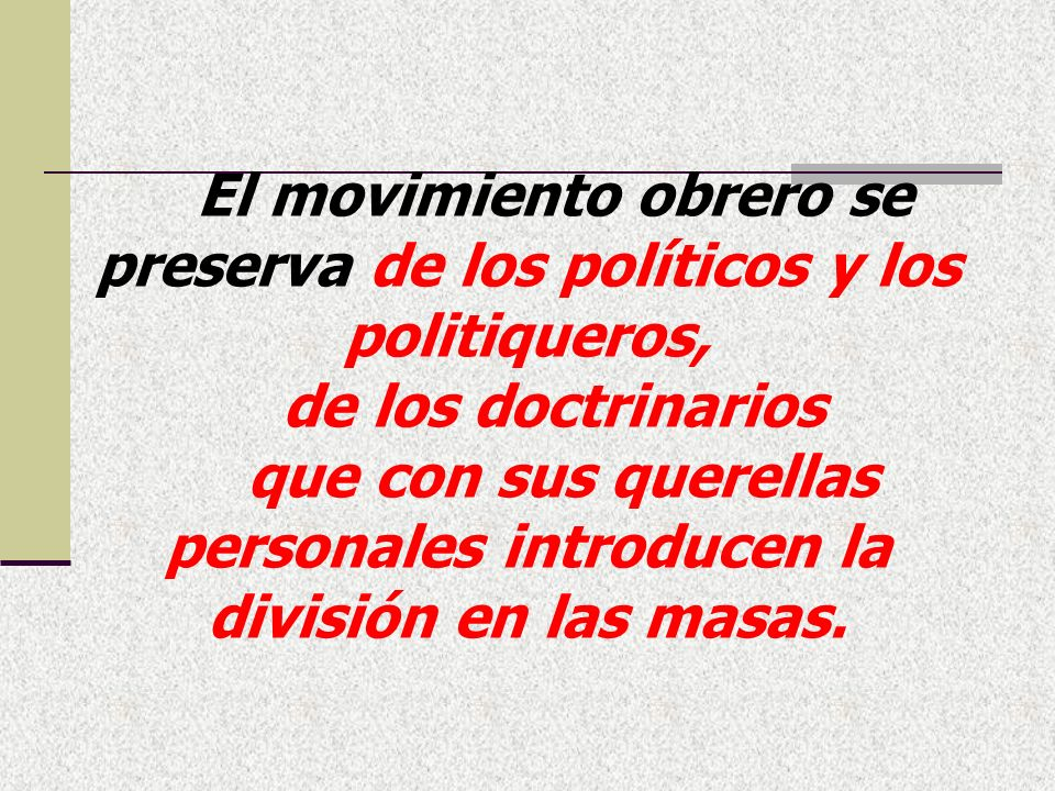 El movimiento obrero se preserva de los políticos y los politiqueros,