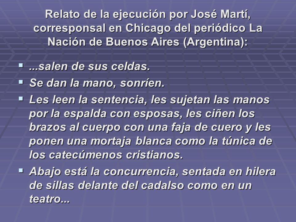 Relato de la ejecución por José Martí, corresponsal en Chicago del periódico La Nación de Buenos Aires (Argentina):