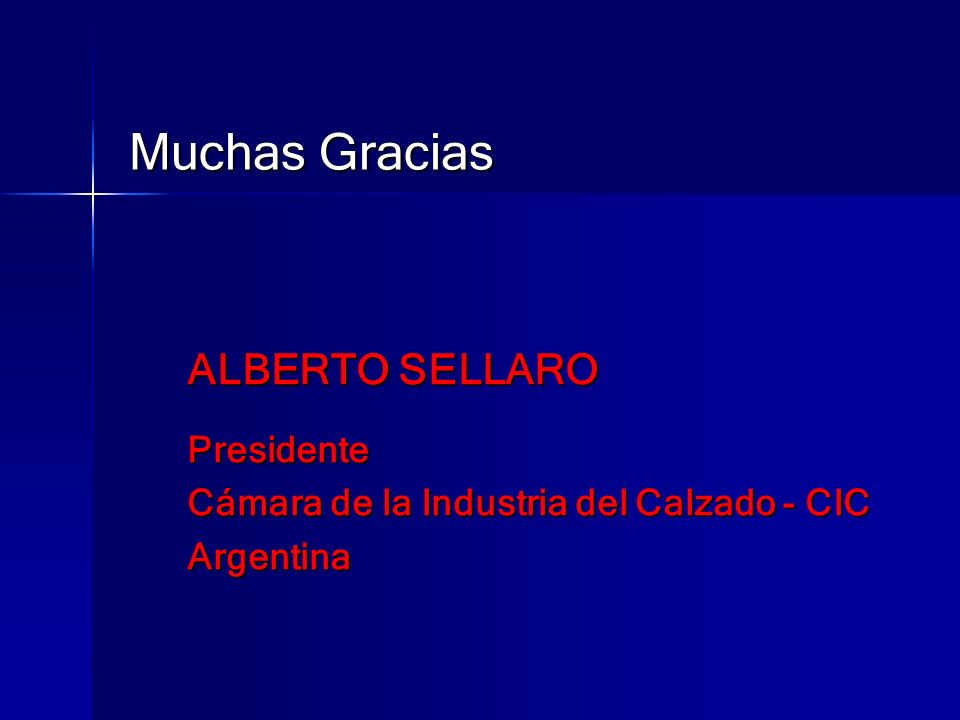 Muchas Gracias ALBERTO SELLARO Presidente