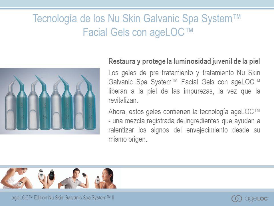 Tecnología de los Nu Skin Galvanic Spa System™ Facial Gels con ageLOC™