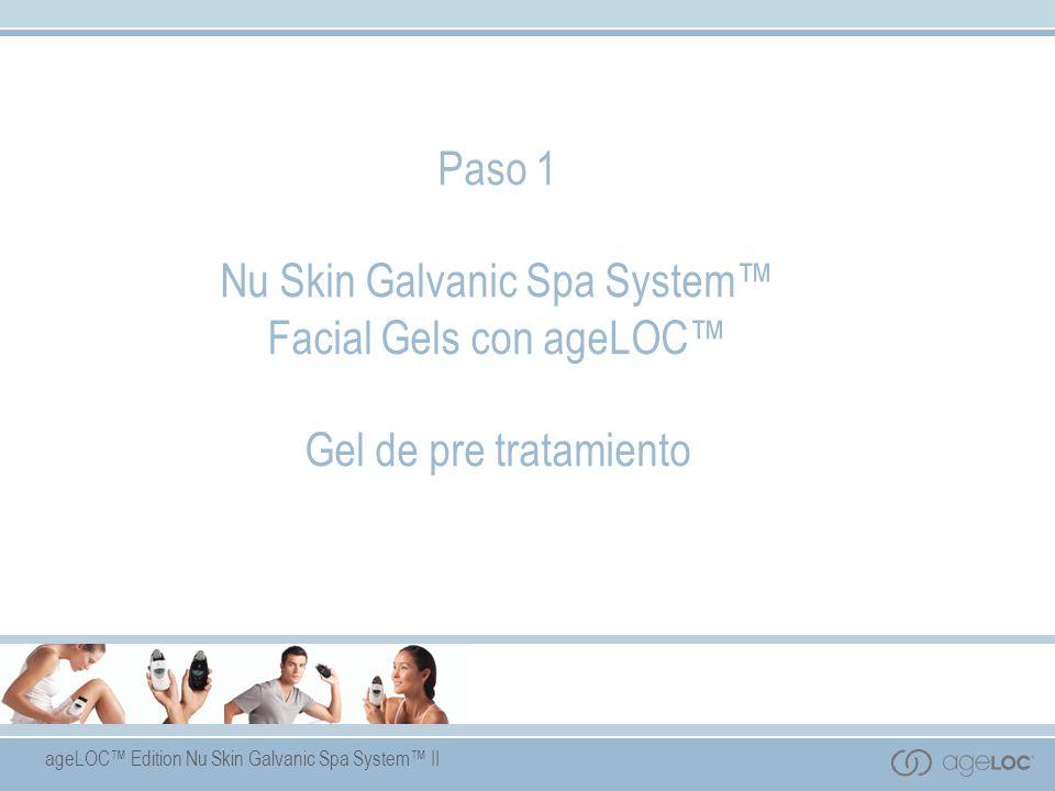 Paso 1 Nu Skin Galvanic Spa System™ Facial Gels con ageLOC™ Gel de pre tratamiento
