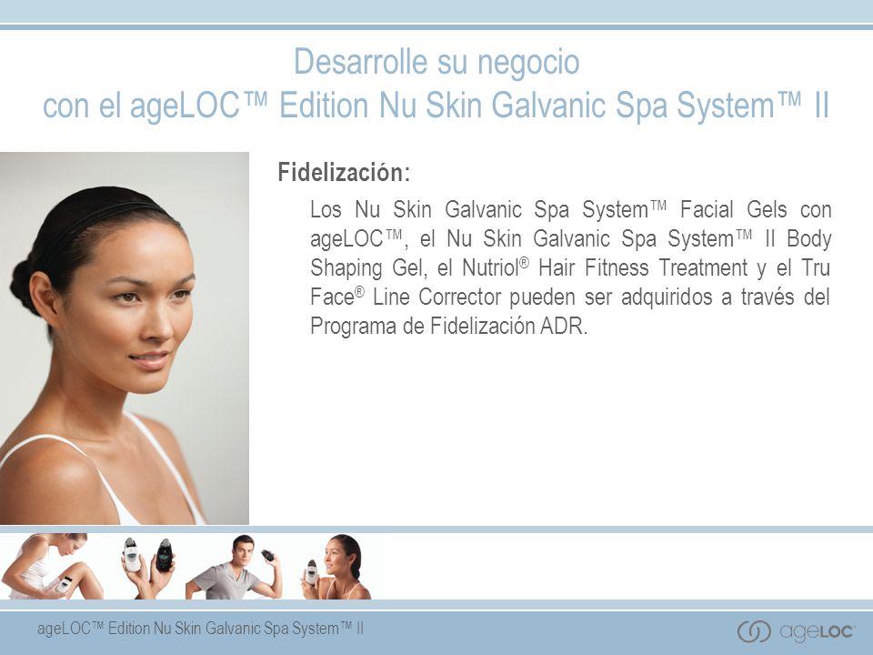 con el ageLOC™ Edition Nu Skin Galvanic Spa System™ II