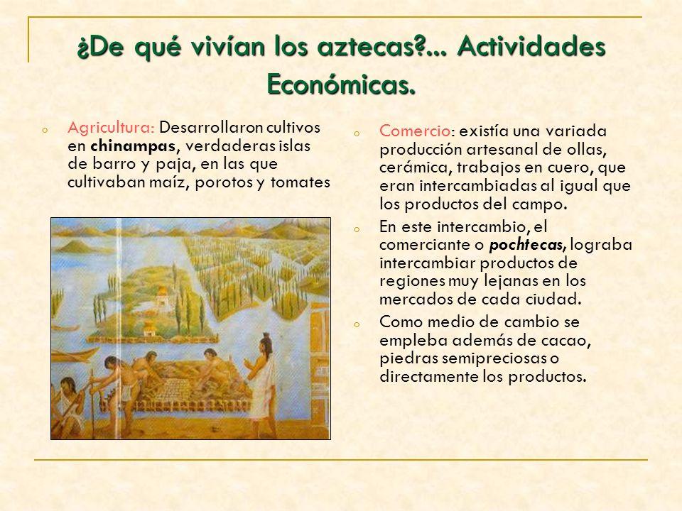 ¿De qué vivían los aztecas ... Actividades Económicas.