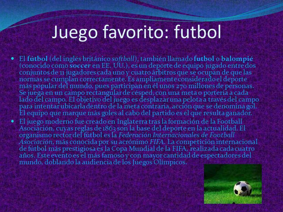 Juego favorito: futbol