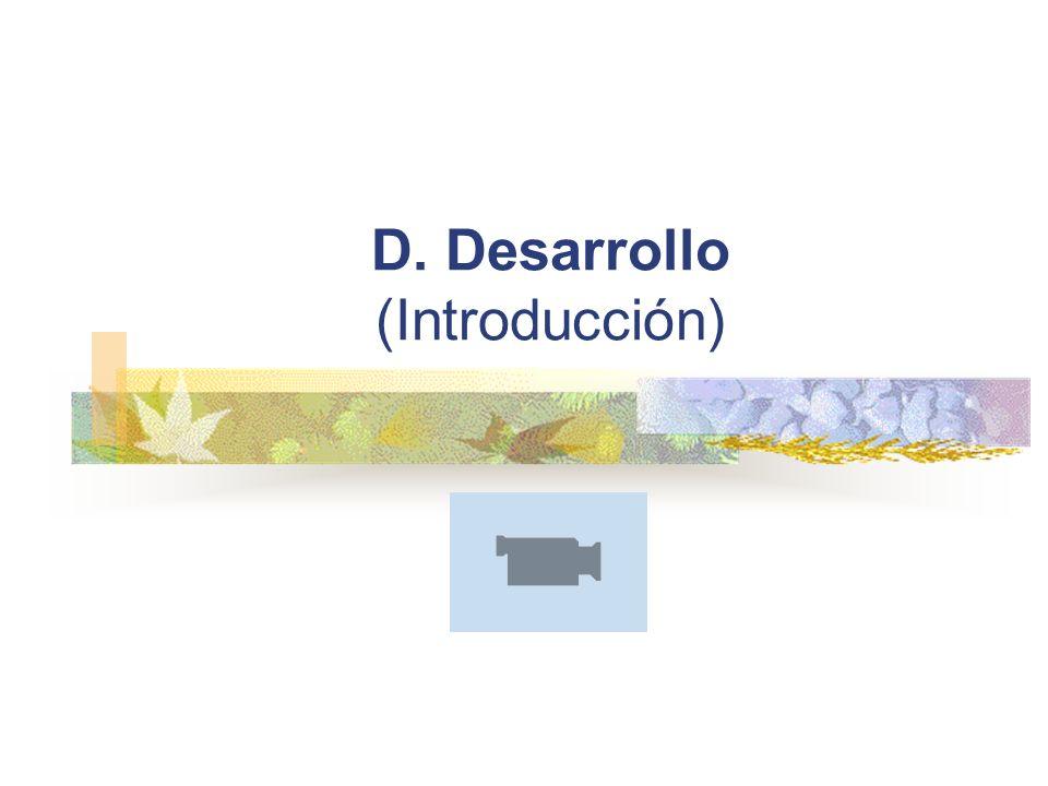 D. Desarrollo (Introducción)