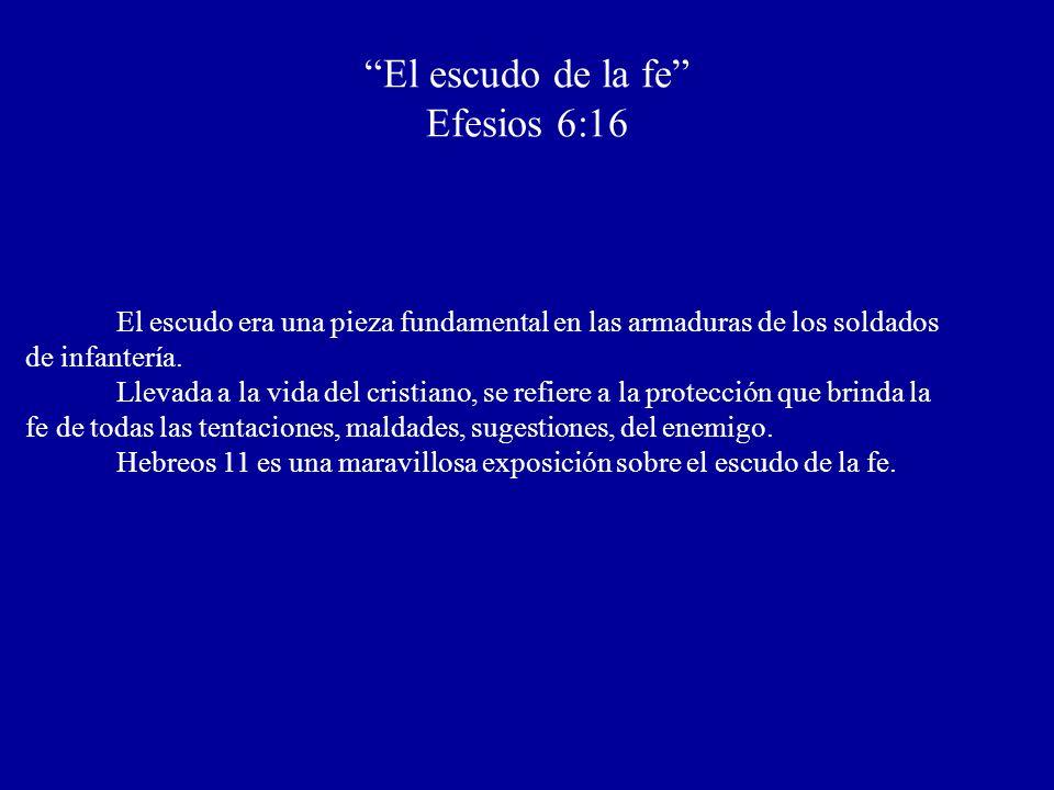 El escudo de la fe Efesios 6:16