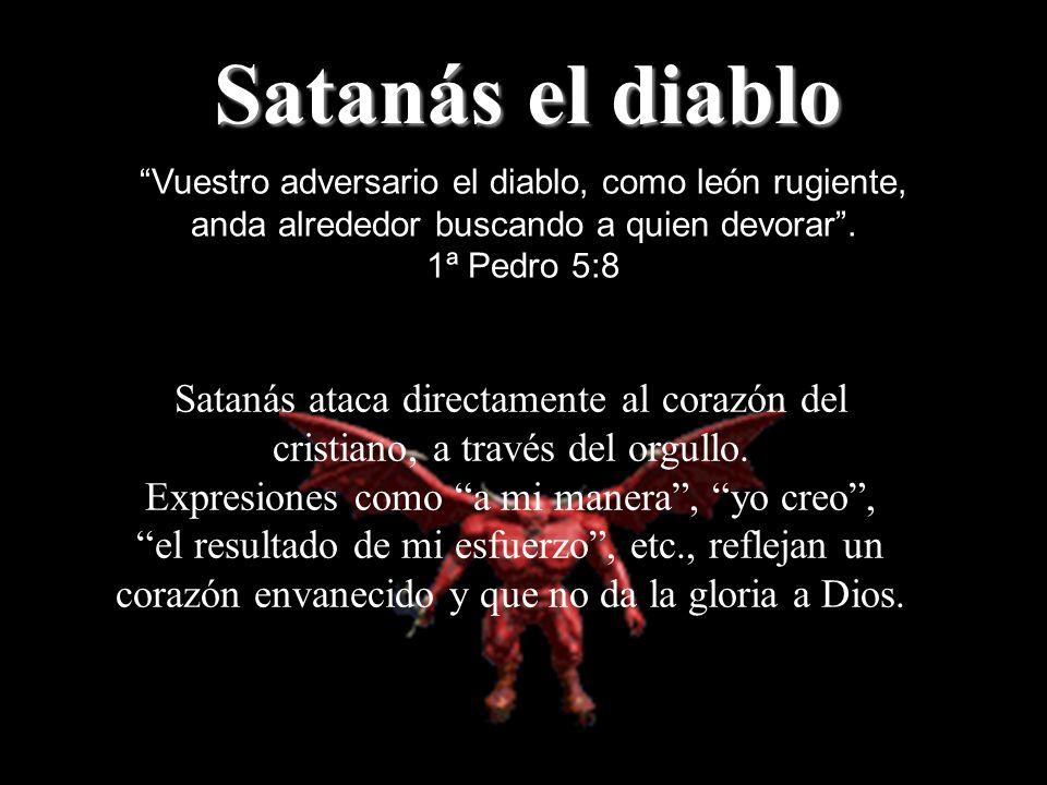 Satanás el diablo Satanás ataca directamente al corazón del