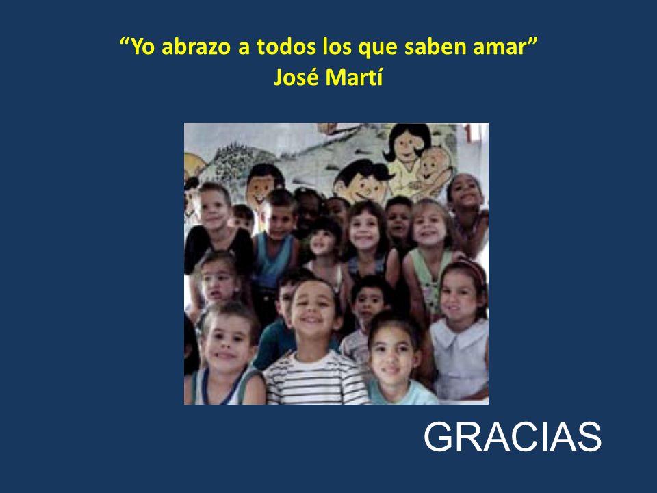 Yo abrazo a todos los que saben amar José Martí