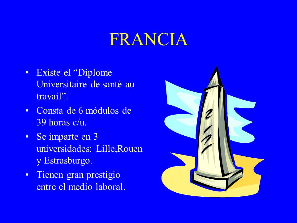 FRANCIA Existe el Diplome Universitaire de santè au travail .