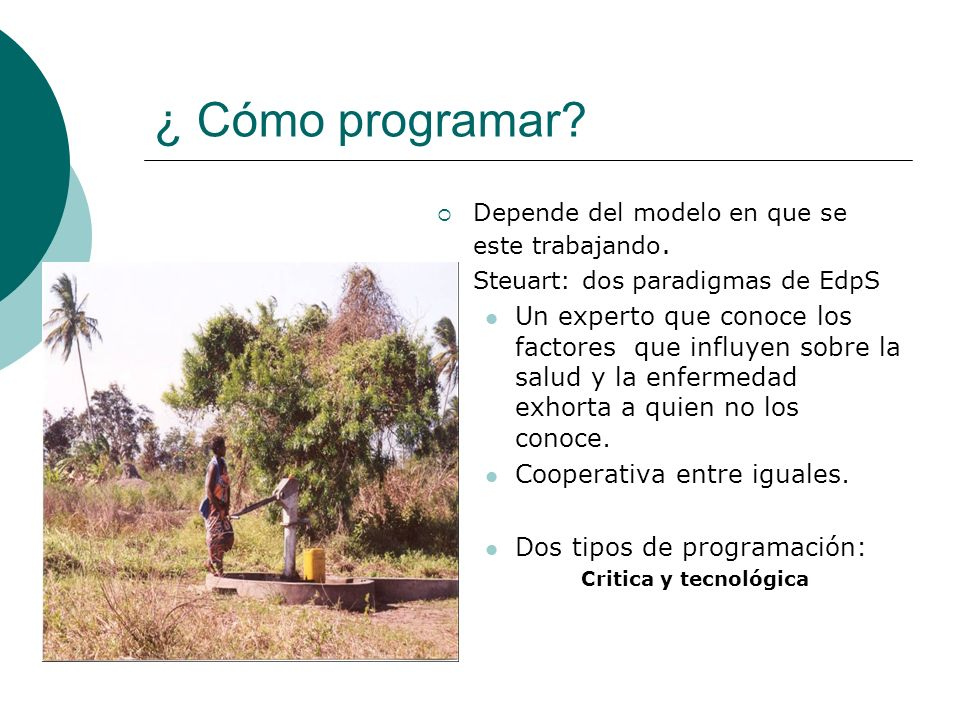 ¿ Cómo programar Depende del modelo en que se este trabajando. Steuart: dos paradigmas de EdpS.