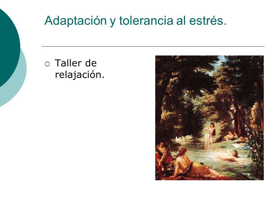 Adaptación y tolerancia al estrés.