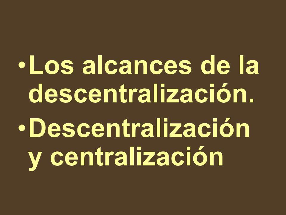 Los alcances de la descentralización.
