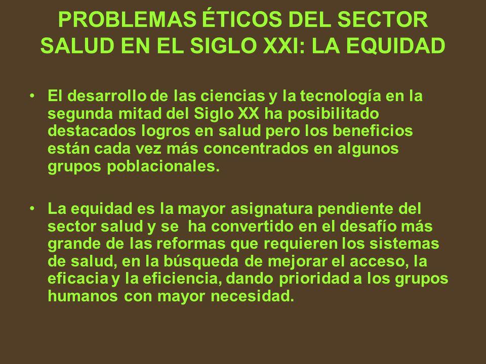 PROBLEMAS ÉTICOS DEL SECTOR SALUD EN EL SIGLO XXI: LA EQUIDAD