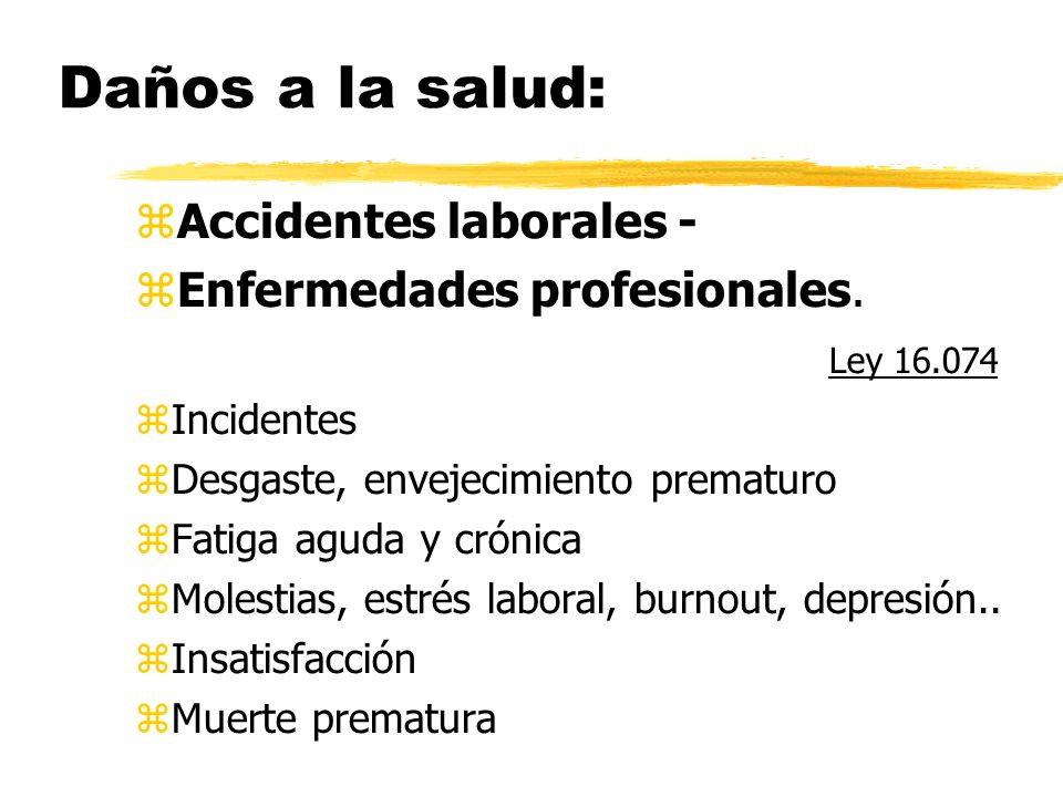 Daños a la salud: Accidentes laborales - Enfermedades profesionales.