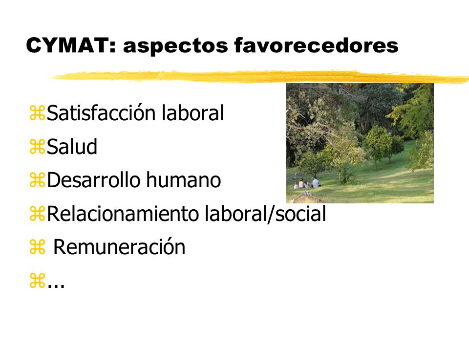 CYMAT: aspectos favorecedores