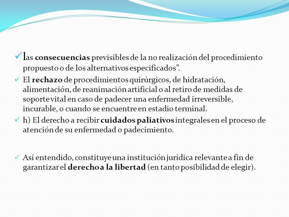 las consecuencias previsibles de la no realización del procedimiento propuesto o de los alternativos especificados .