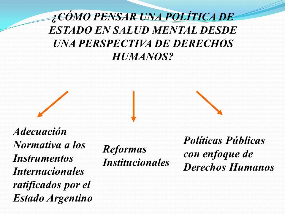 ¿CÓMO PENSAR UNA POLÍTICA DE ESTADO EN SALUD MENTAL DESDE UNA PERSPECTIVA DE DERECHOS HUMANOS