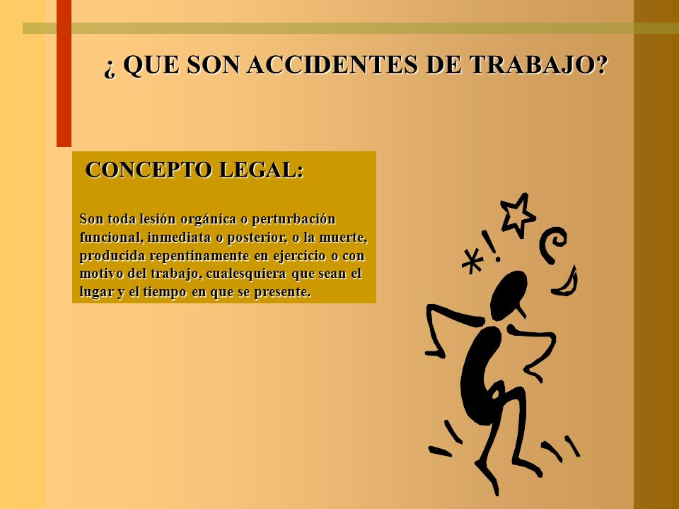 ¿ QUE SON ACCIDENTES DE TRABAJO