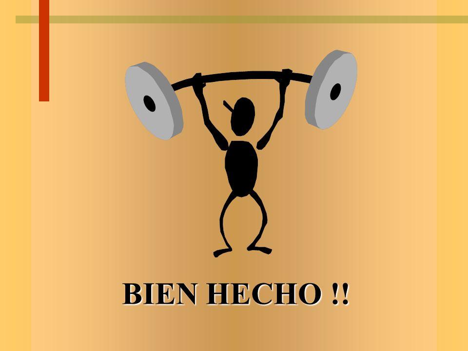 BIEN HECHO !!