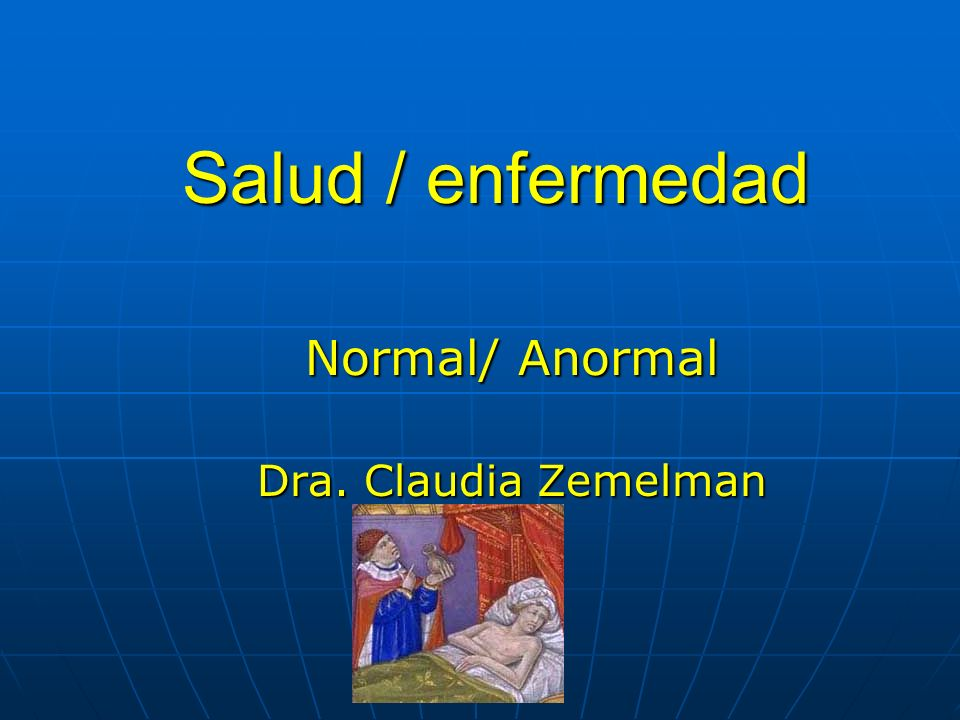 Normal/ Anormal Dra. Claudia Zemelman