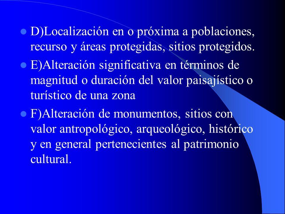 D)Localización en o próxima a poblaciones, recurso y áreas protegidas, sitios protegidos.