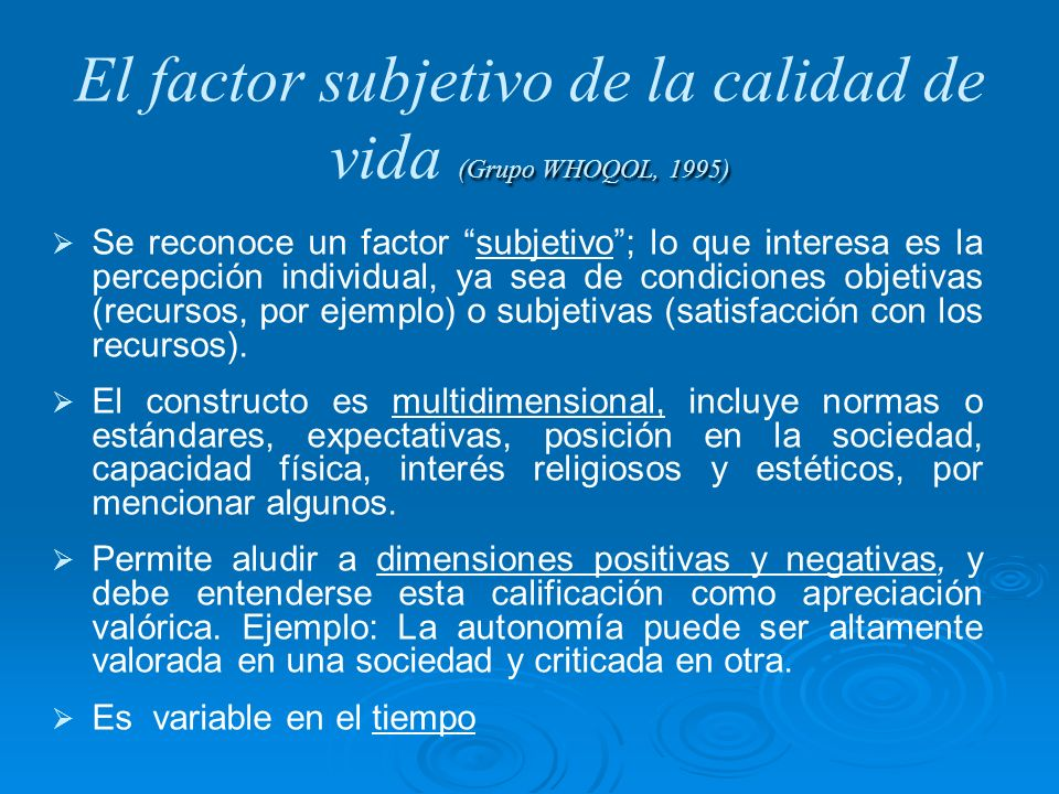 El factor subjetivo de la calidad de vida (Grupo WHOQOL, 1995)